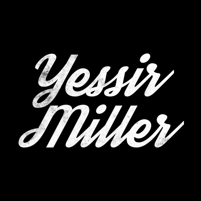 Yessir Miller Men's T-Shirt by Chaudaille