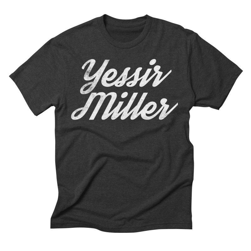 Yessir Miller Men's T-Shirt by Chaudaille