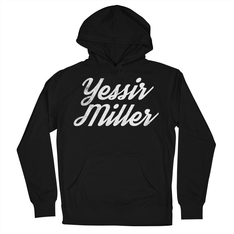 Yessir Miller Men's French Terry Pullover Hoody by Chaudaille