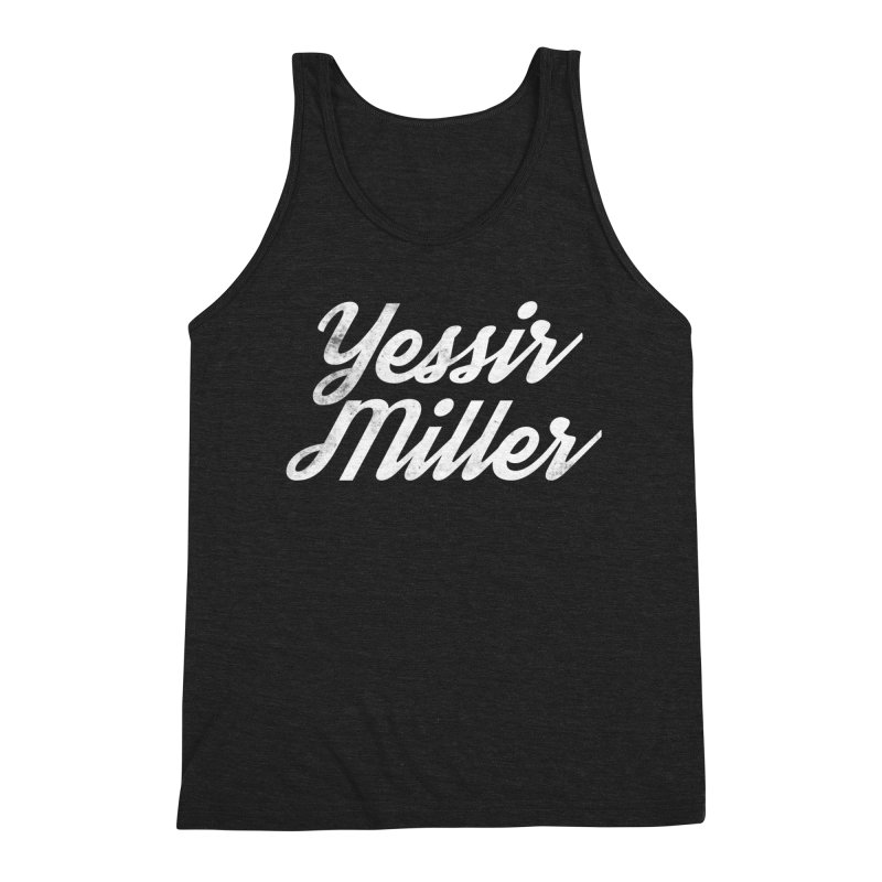 Yessir Miller Men's Triblend Tank by Chaudaille