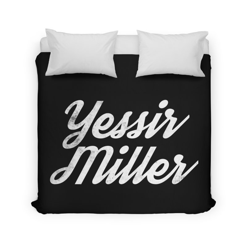 Yessir Miller Home Duvet by Chaudaille