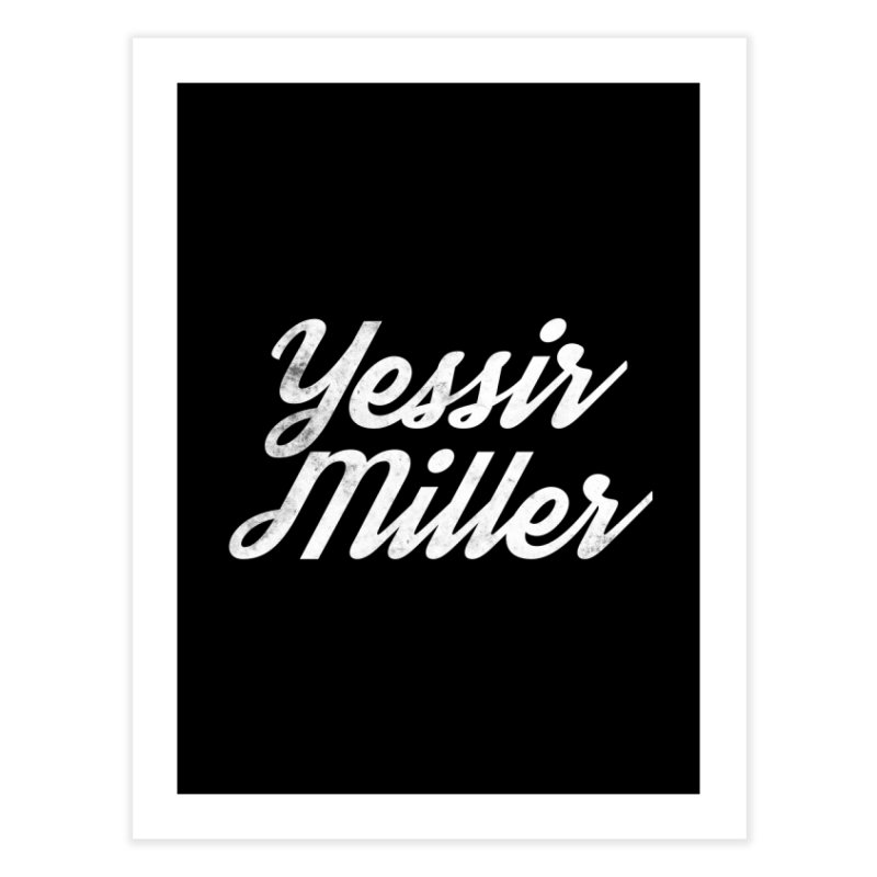 Yessir Miller Home Fine Art Print by Chaudaille