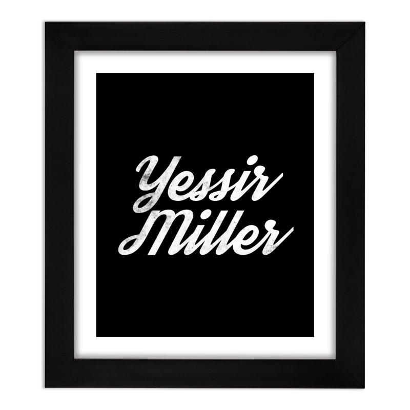Yessir Miller Home Framed Fine Art Print by Chaudaille