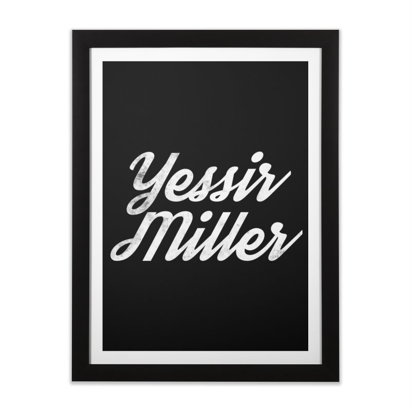 Yessir Miller Home Framed Fine Art Print by Chaudaille