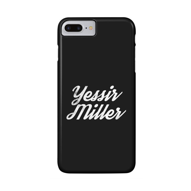 Yessir Miller Accessories Phone Case by Chaudaille