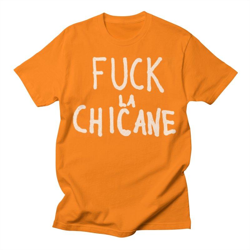 Fuck la chicane Women's T-Shirt by Chaudaille