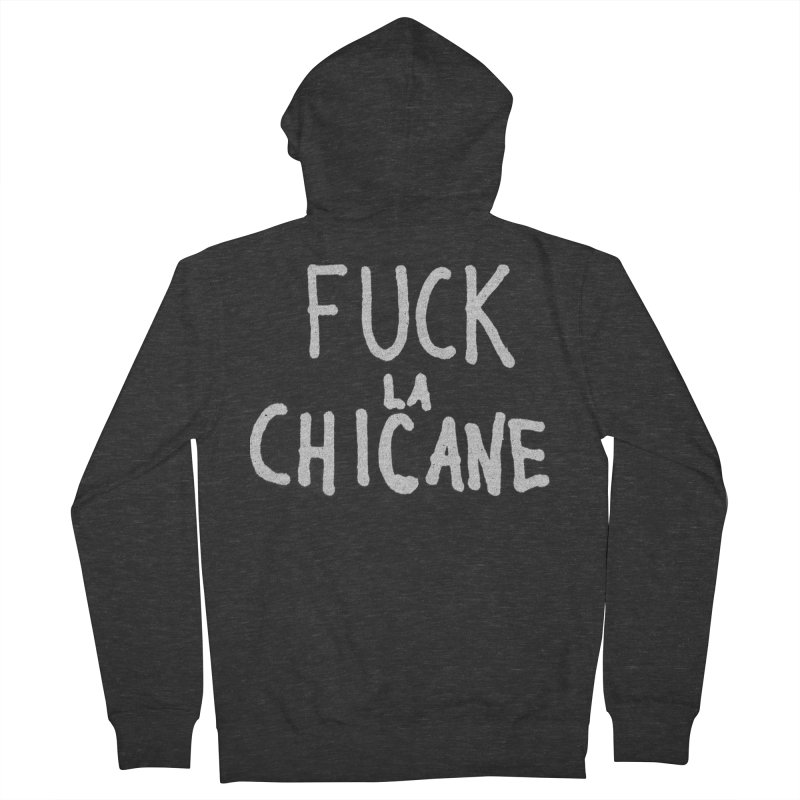 Fuck la chicane Men's French Terry Zip-Up Hoody by Chaudaille