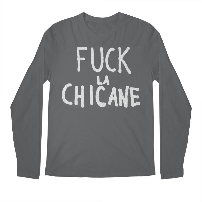 Fuck la chicane Men's Longsleeve T-Shirt by Chaudaille