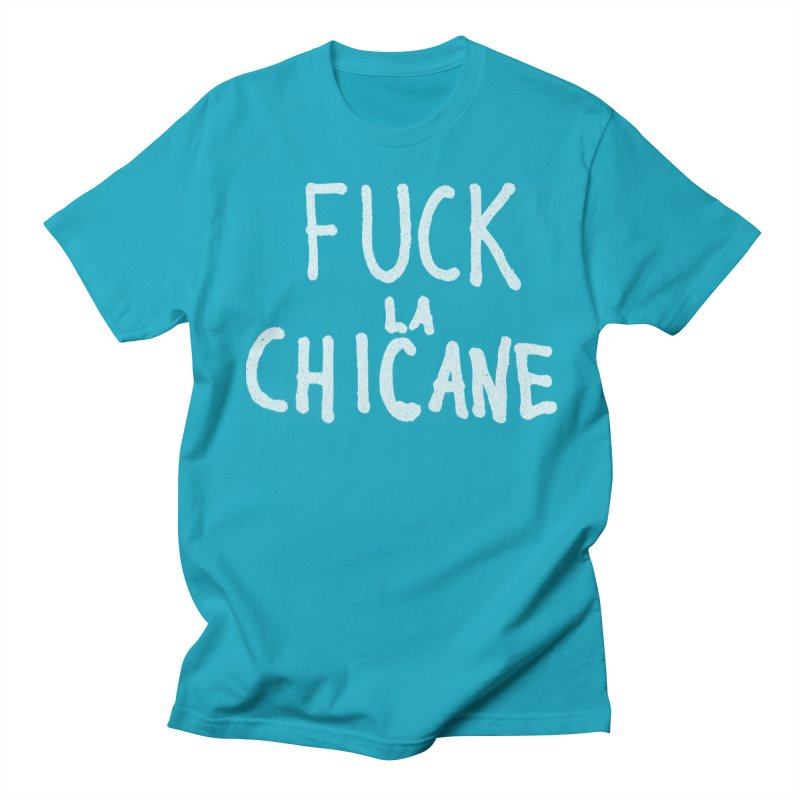 Fuck la chicane Men's T-Shirt by Chaudaille