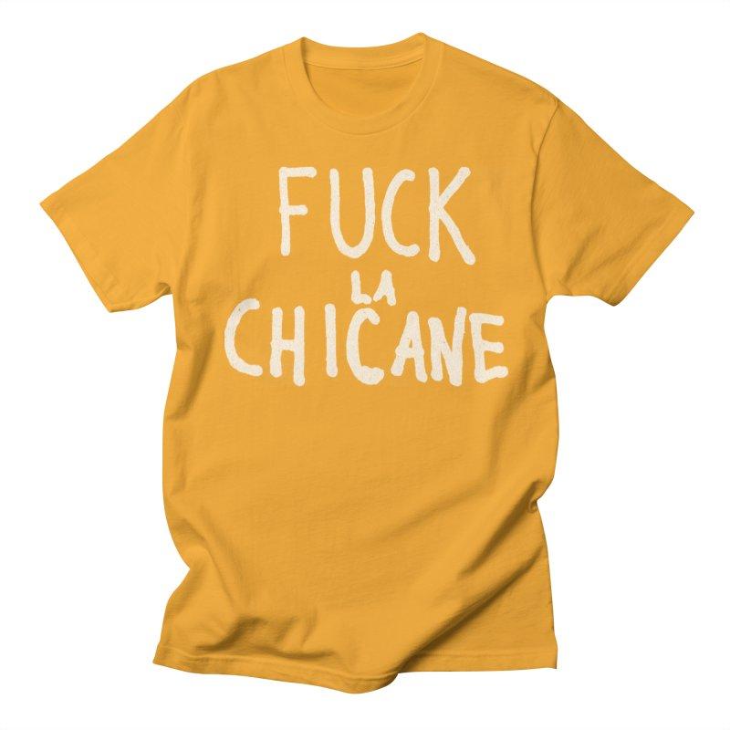 Fuck la chicane Men's Regular T-Shirt by Chaudaille