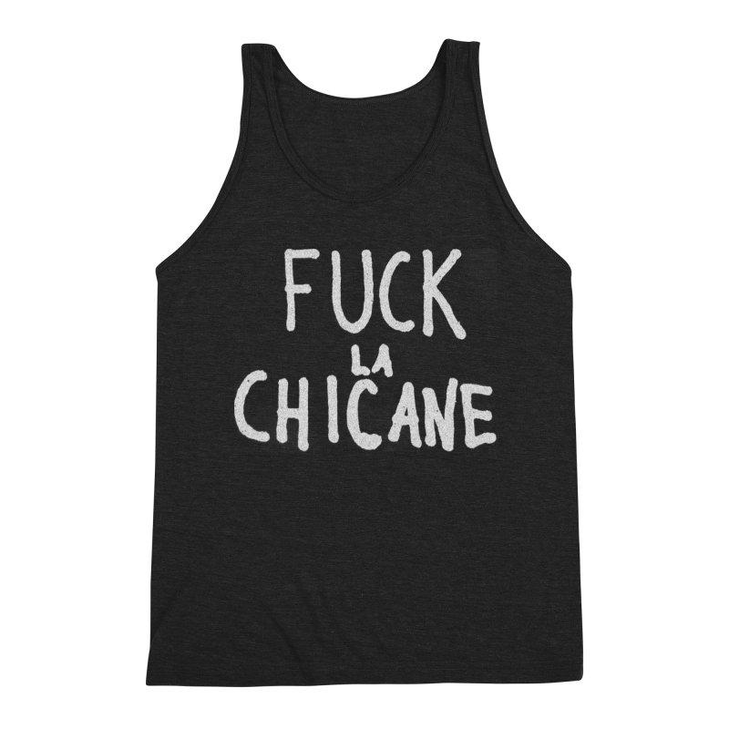 Fuck la chicane Men's Tank by Chaudaille