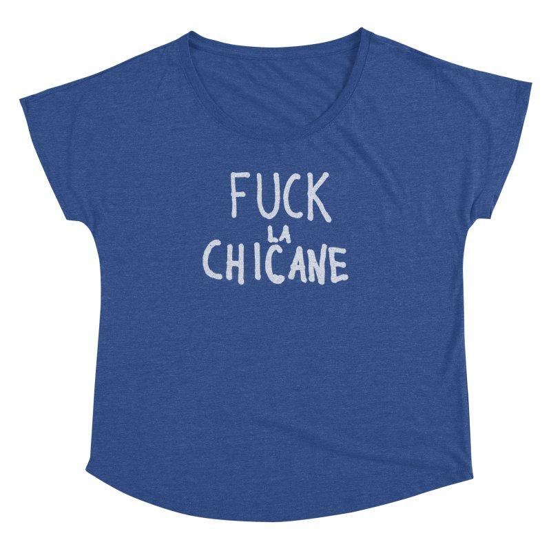 Fuck la chicane Women's Dolman Scoop Neck by Chaudaille