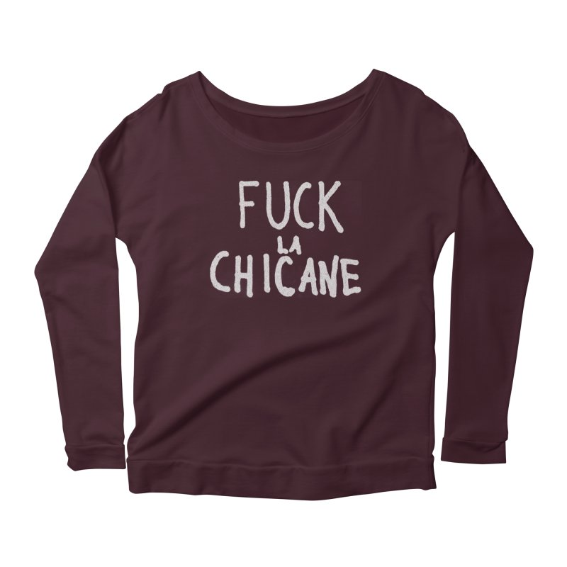 Fuck la chicane Women's Longsleeve T-Shirt by Chaudaille
