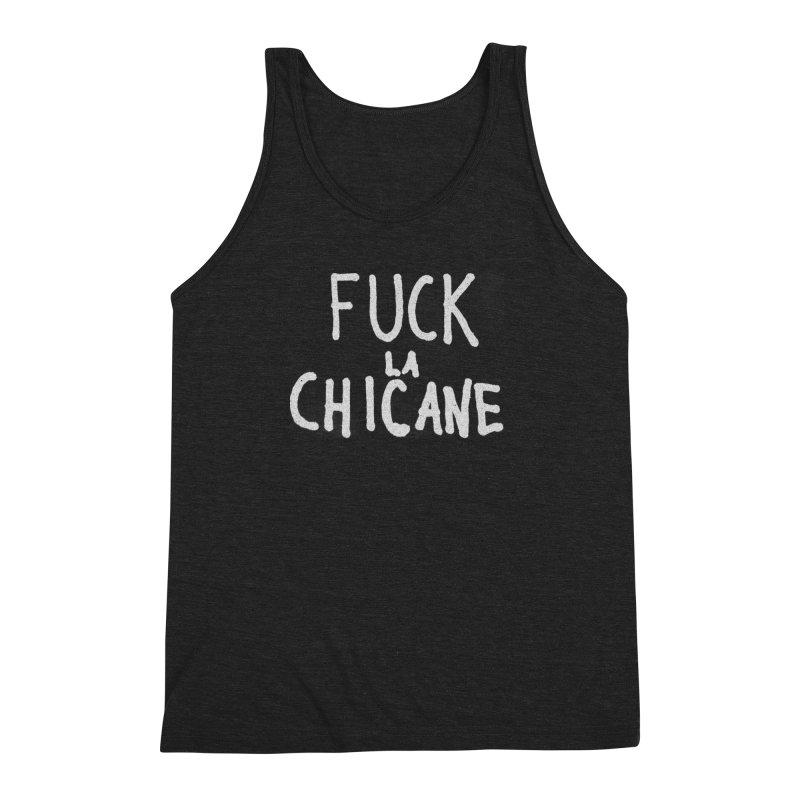 Fuck la chicane Men's Triblend Tank by Chaudaille