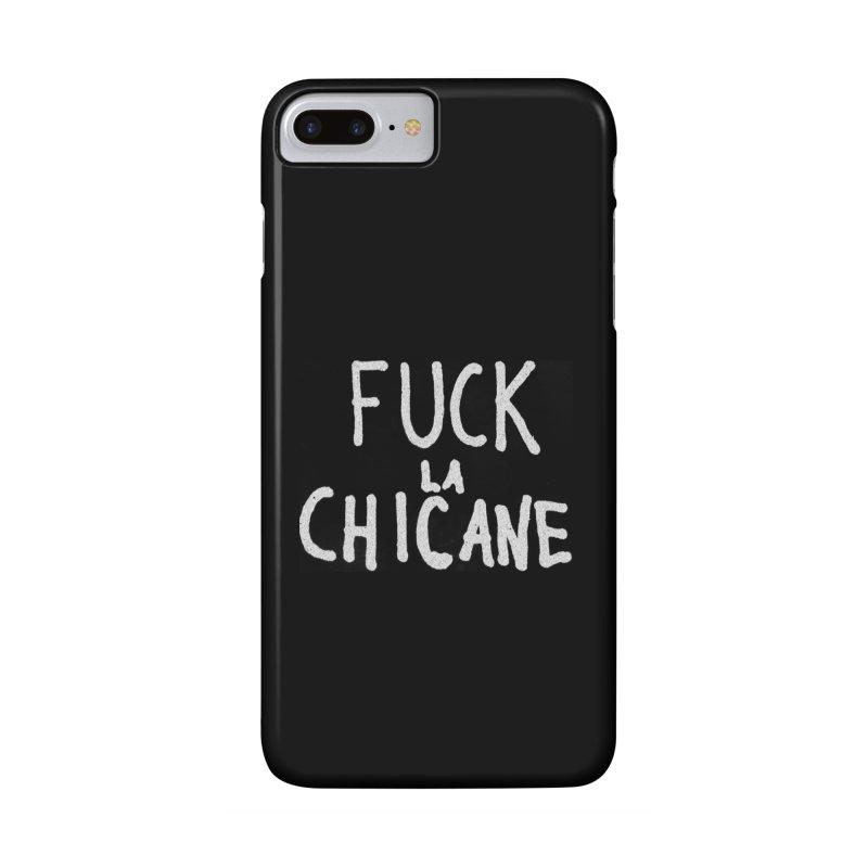 Fuck la chicane Accessories Phone Case by Chaudaille