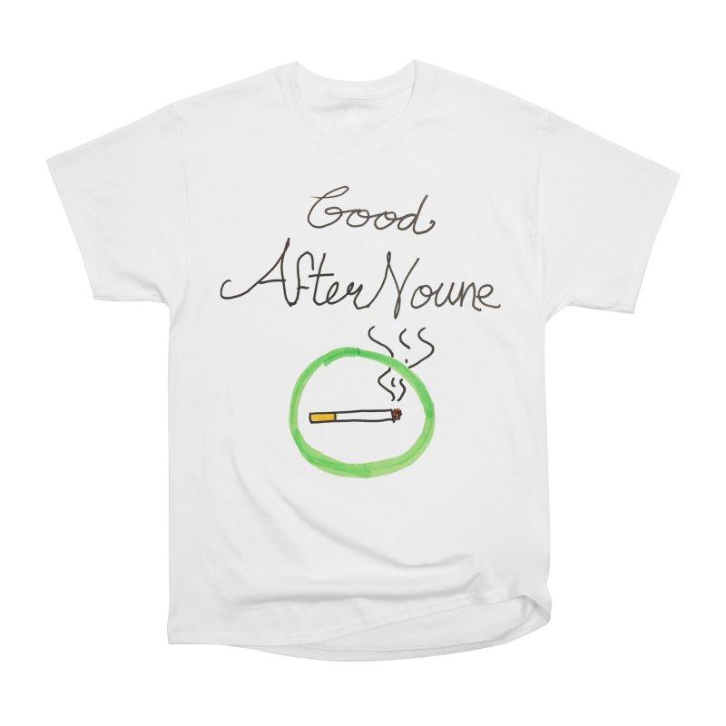 Good After Noune Women's T-Shirt by Chaudaille