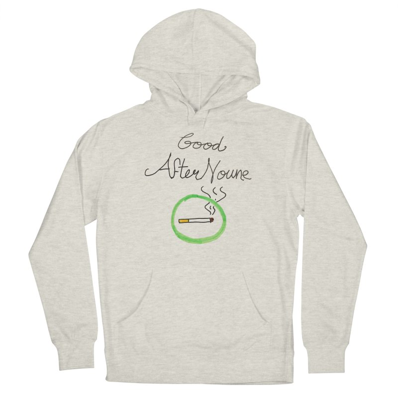 Good After Noune Women's Pullover Hoody by Chaudaille