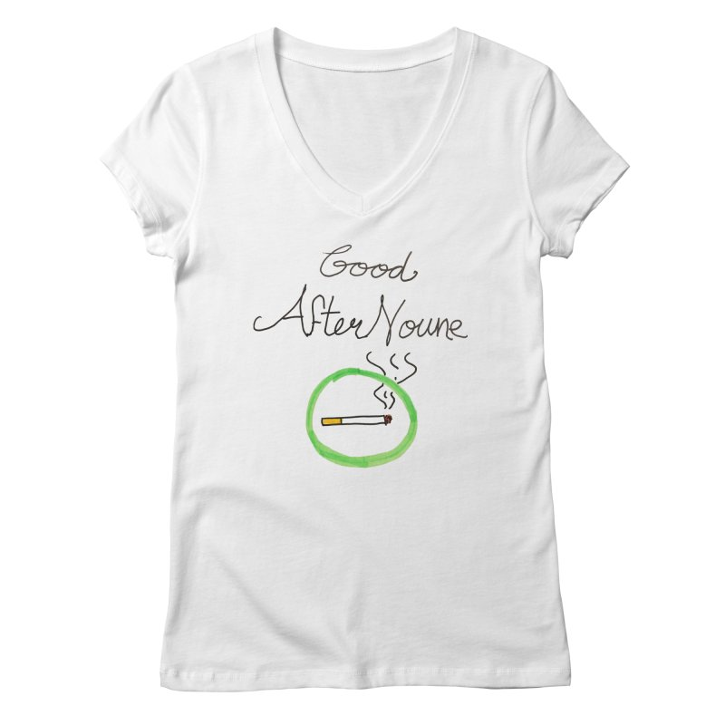 Good After Noune Women's V-Neck by Chaudaille