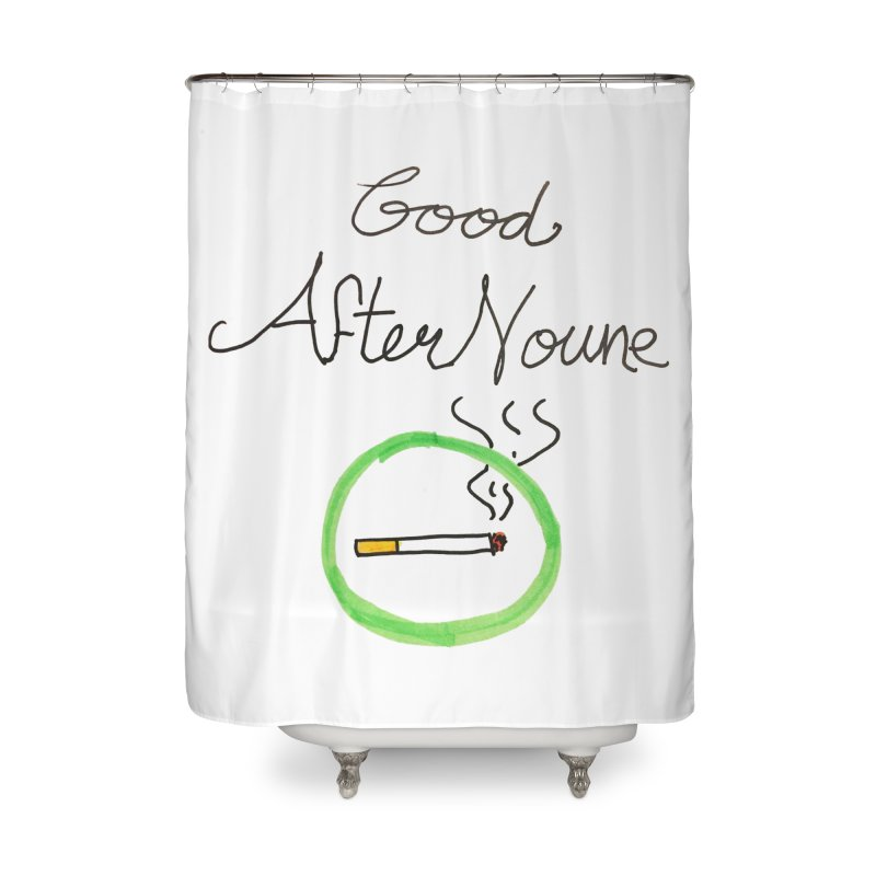 Good After Noune Home Shower Curtain by Chaudaille