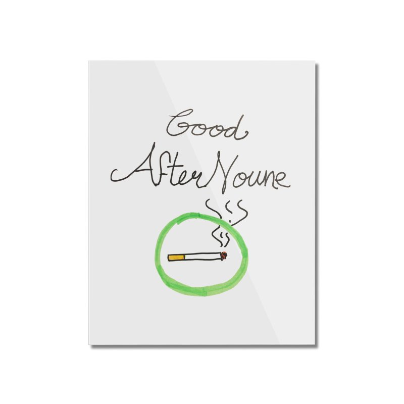 Good After Noune Home Mounted Acrylic Print by Chaudaille