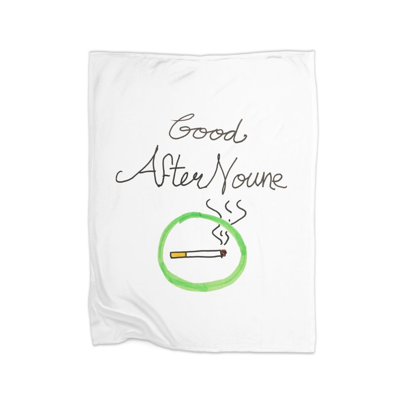 Good After Noune Home Blanket by Chaudaille