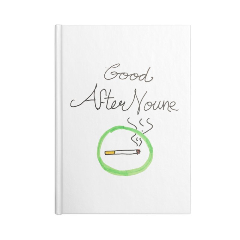 Good After Noune Accessories Blank Journal Notebook by Chaudaille