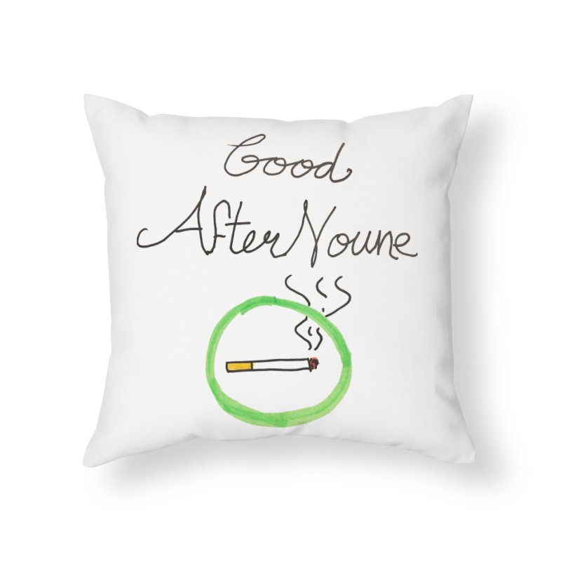 Good After Noune Home Throw Pillow by Chaudaille