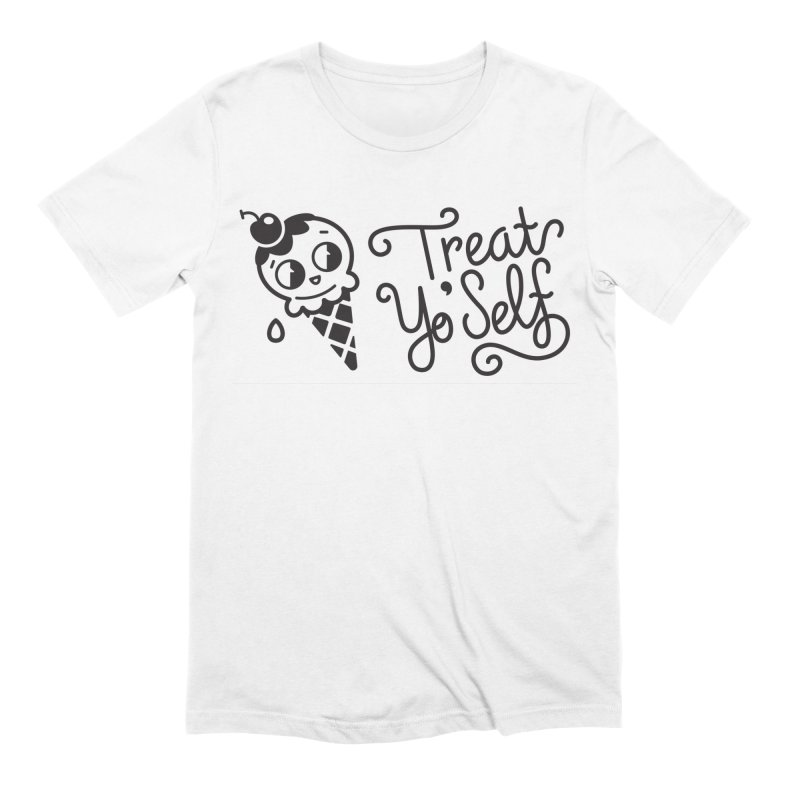 Treat Yo Self Men's Extra Soft T-Shirt by Cheerfull Designs