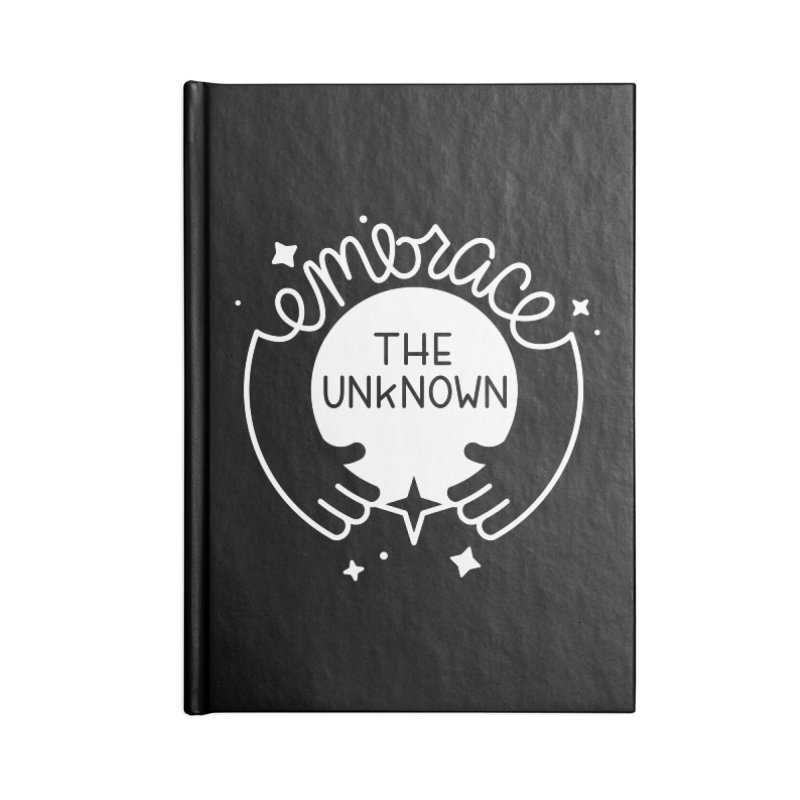 Embrace the Unknown (Reverse) Accessories Lined Journal Notebook by Cheerfull Designs