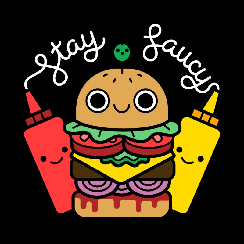 Stay Saucy (color on black) by Cheerfull Designs