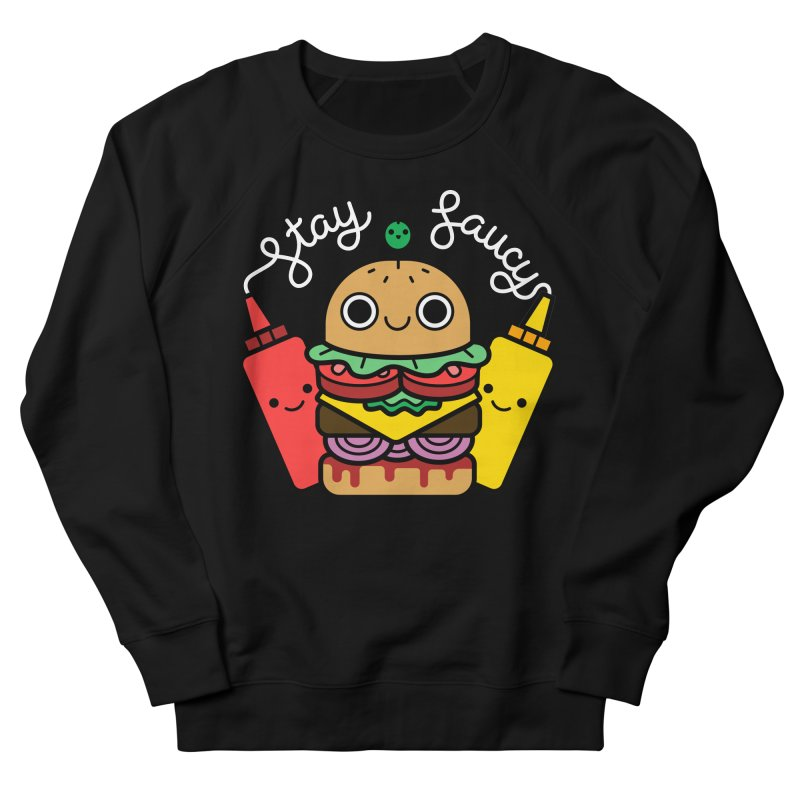 Stay Saucy (color on black) Women's Sweatshirt by Cheerfull Designs