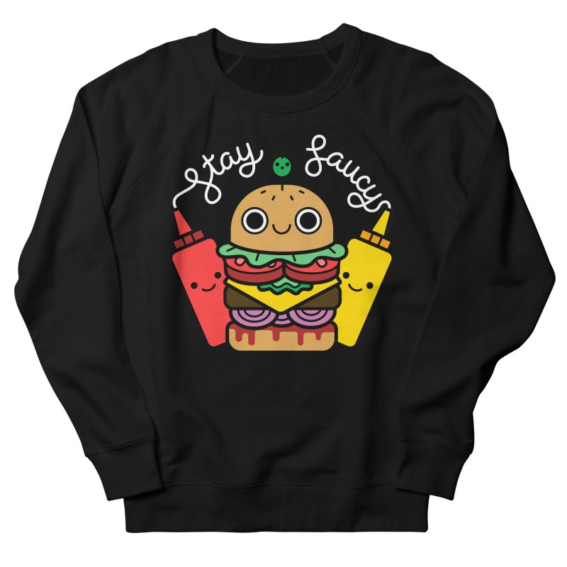 Stay Saucy (color on black) Women's French Terry Sweatshirt by Cheerfull Designs