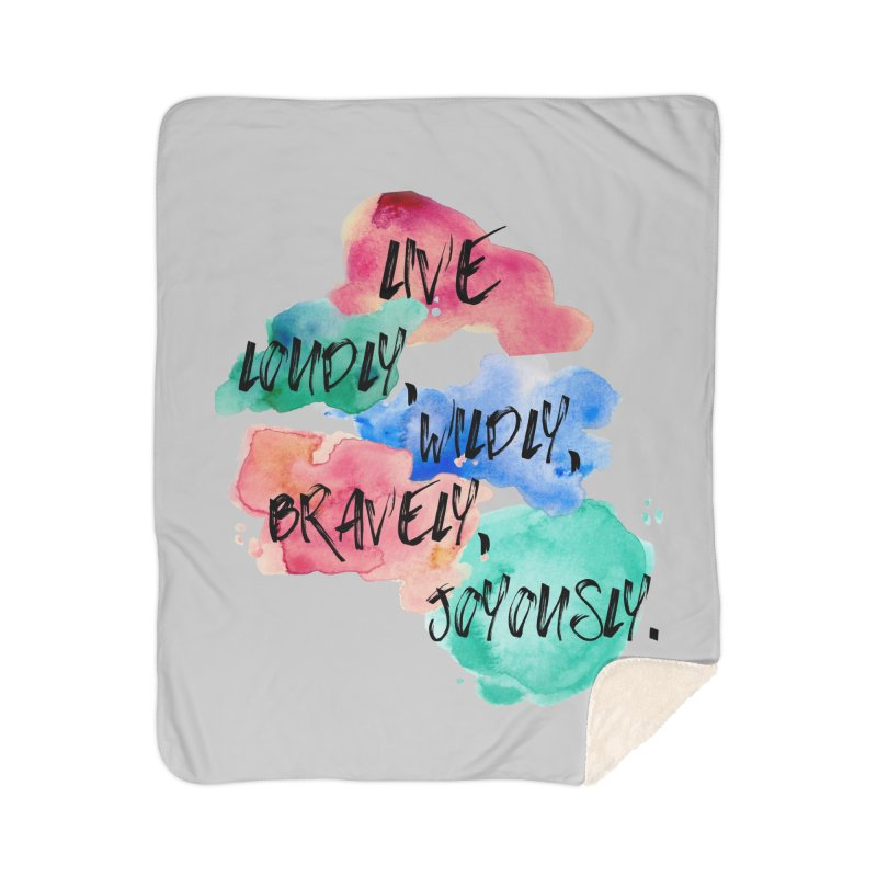 Live Loudly Home Sherpa Blanket Blanket by The Emotional Archeologist