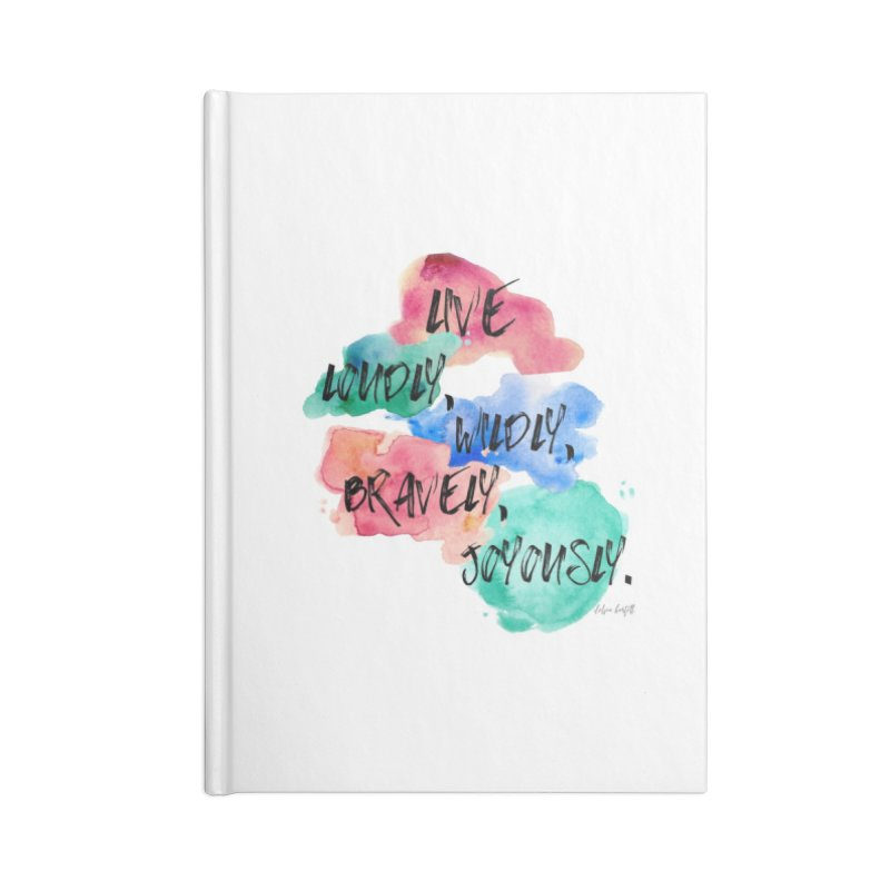 Live Loudly Accessories Blank Journal Notebook by The Emotional Archeologist