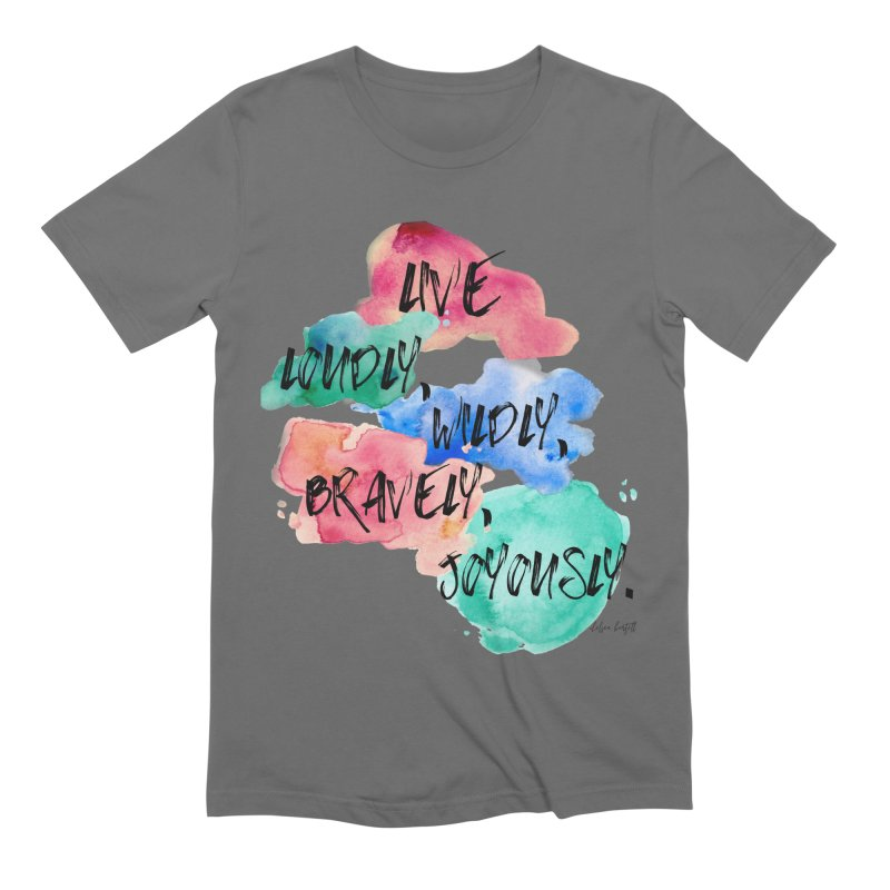 Live Loudly Men's T-Shirt by The Emotional Archeologist