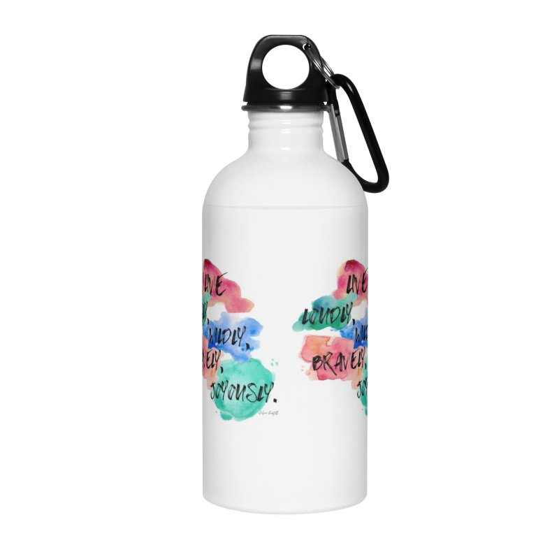 Live Loudly Accessories Water Bottle by The Emotional Archeologist