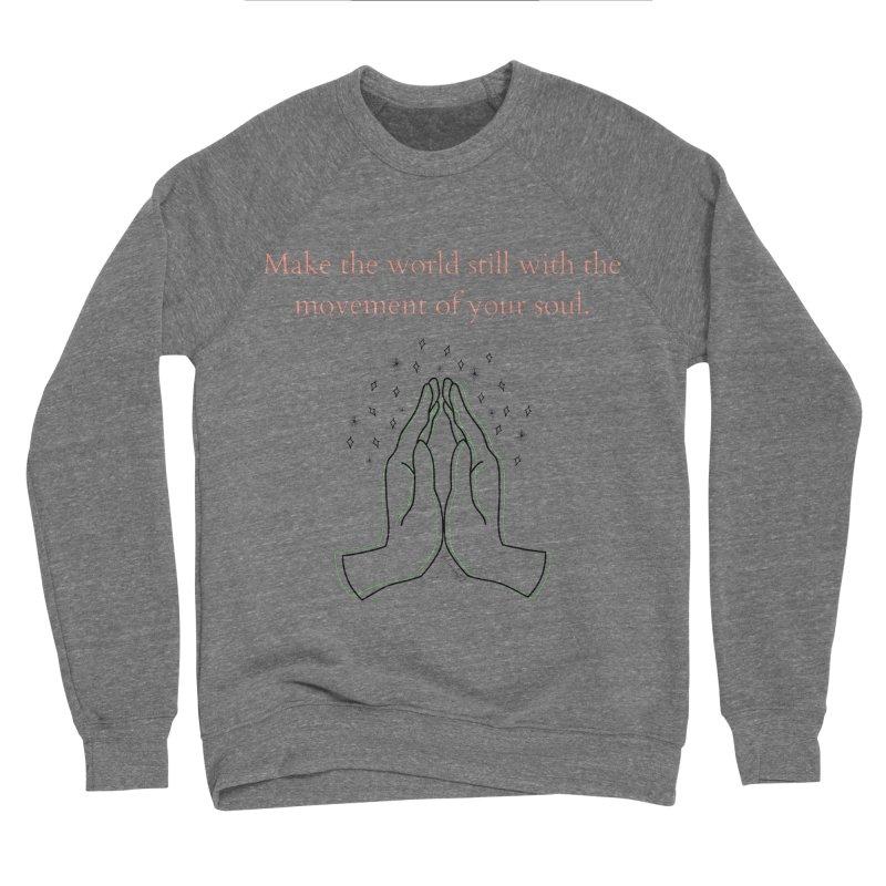 Soul Movement Women's Sweatshirt by The Emotional Archeologist