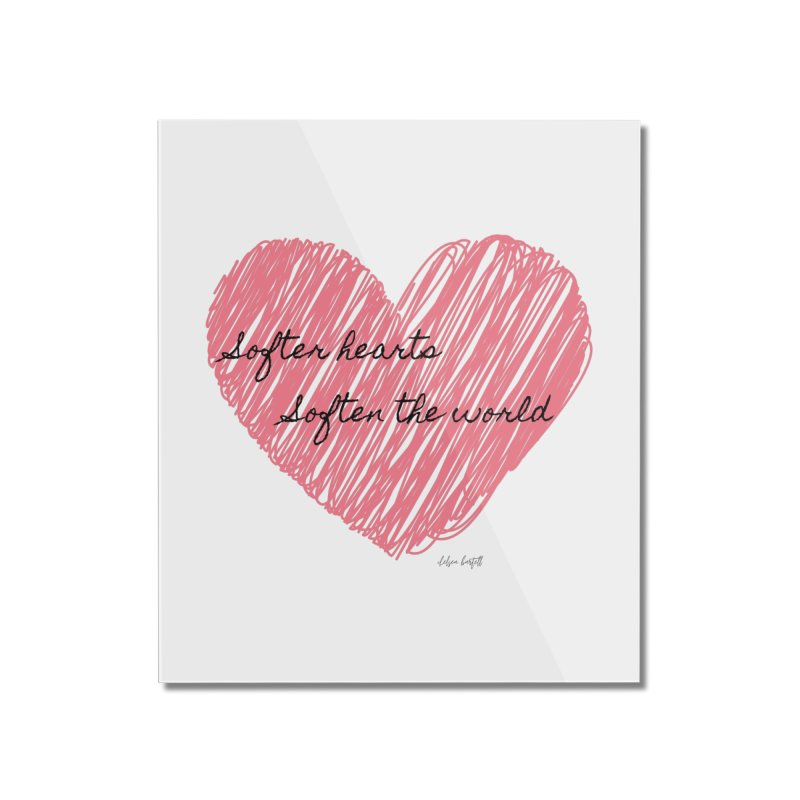 Softer Hearts Home Mounted Acrylic Print by The Emotional Archeologist
