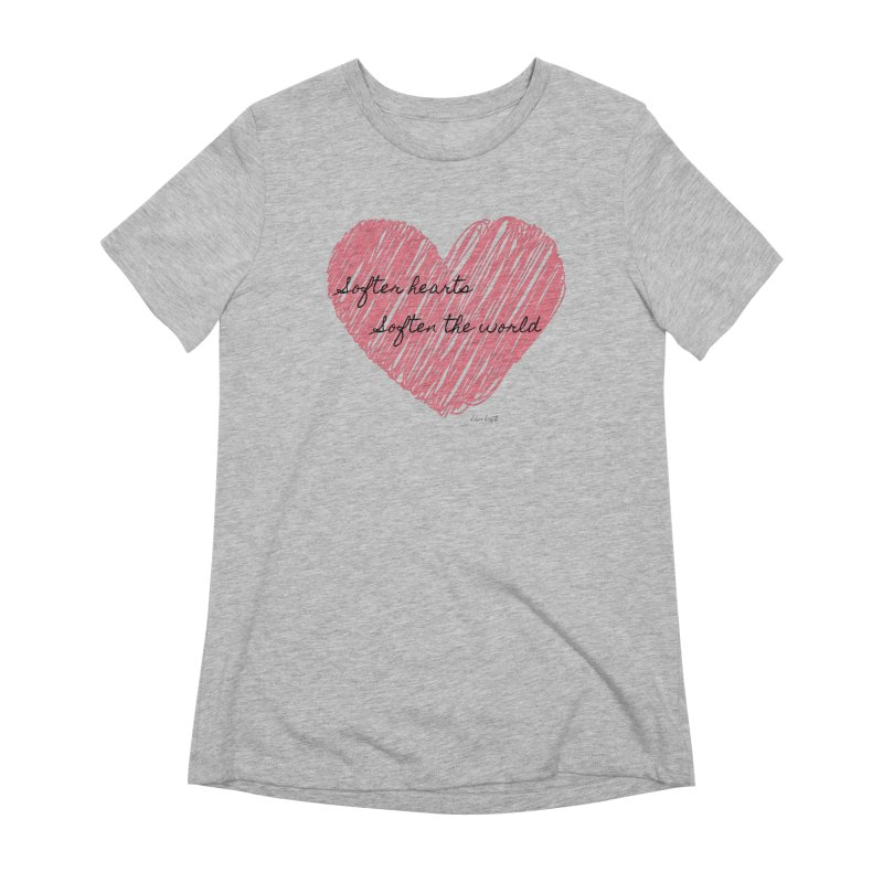 Softer Hearts Women's Extra Soft T-Shirt by The Emotional Archeologist