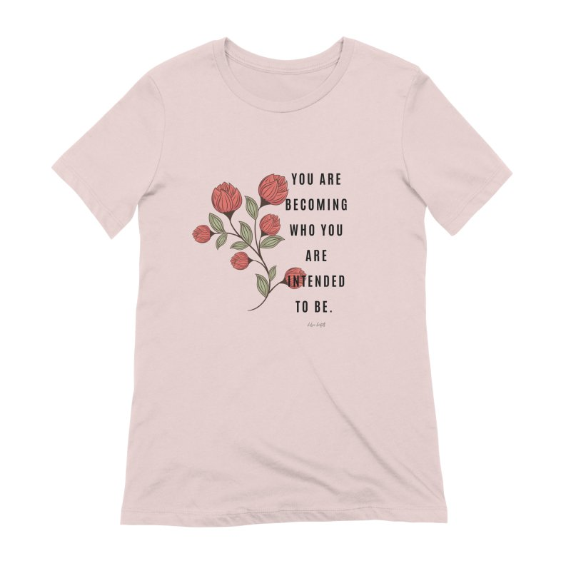 Becoming Women's Extra Soft T-Shirt by The Emotional Archeologist