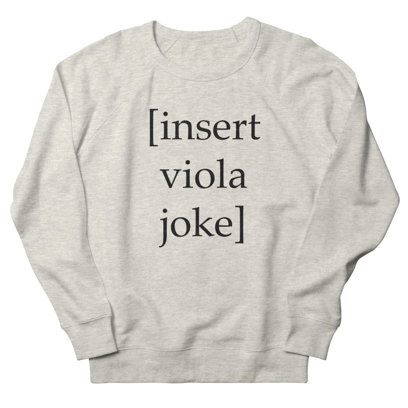 [insert viola joke] Men's Sweatshirt by Debutee
