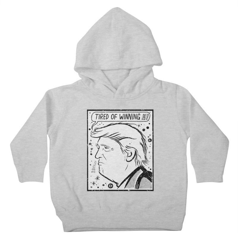 TIRED OF WINNING 1 Kids Toddler Pullover Hoody by CHema Skandal!