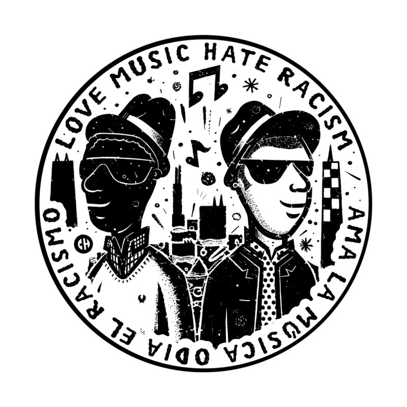 Love Music Hate Racism - BLACK & WHITE by chemaskandal's Artist Shop
