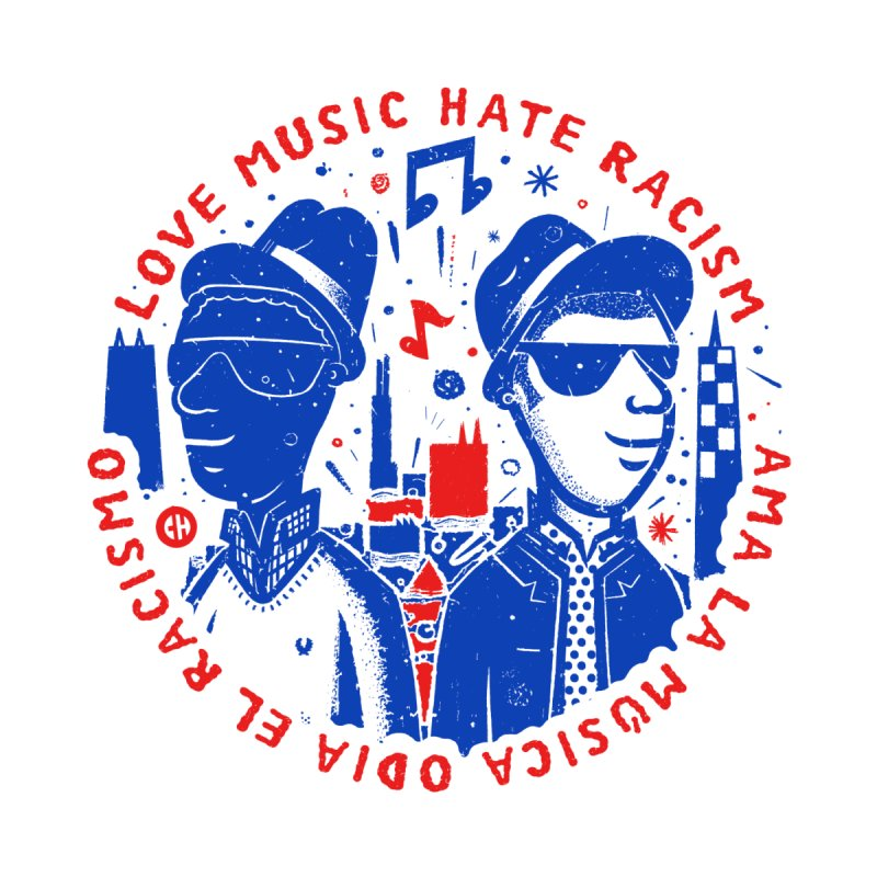 Love Music Hate Racism - COMBO 2 by chemaskandal's Artist Shop