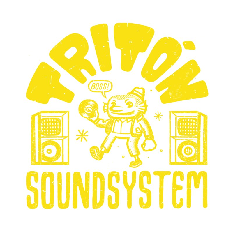 Tritón Soundsystem by CHema Skandal!