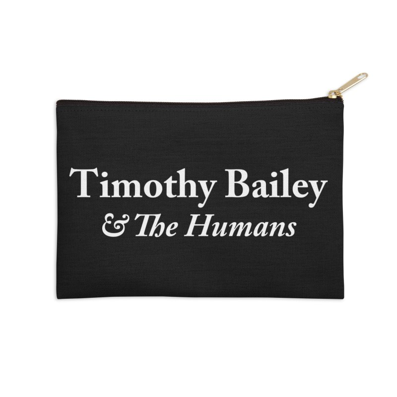 Timothy Bailey & The Humans Accessories Zip Pouch by The Cherub Records Shop