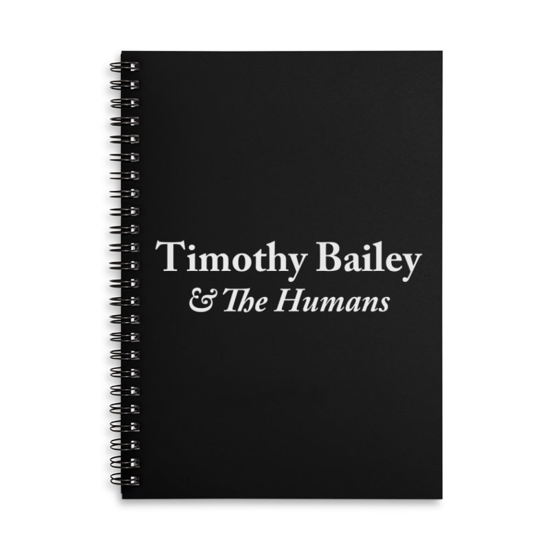 Timothy Bailey & The Humans Accessories Lined Spiral Notebook by The Cherub Records Shop