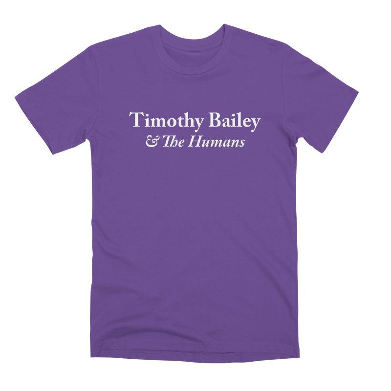 Timothy Bailey & The Humans Men's Premium T-Shirt by The Cherub Records Shop