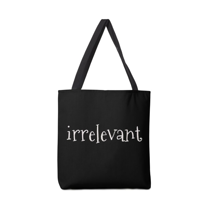 Irrelevant Accessories Bag by chewingonglass's Artist Shop
