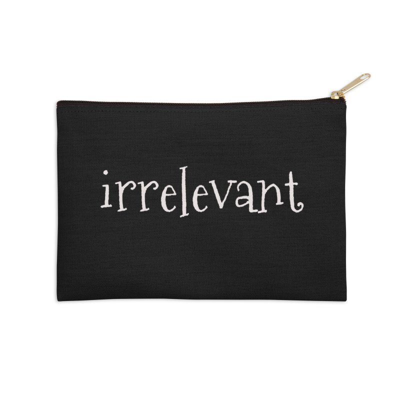 Irrelevant Accessories Zip Pouch by chewingonglass's Artist Shop